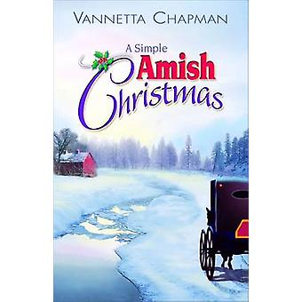 A Simple Amish Christmas by Chapman & Vannetta
