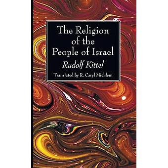 The Religion of the People of Israel by Kittel & Rudolf