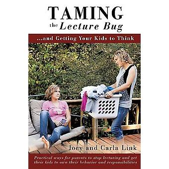 Taming the Lecture Bug by Link & Joey