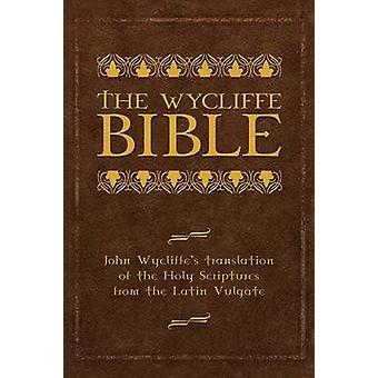 De Wycliffe Bijbelvertaling John Wycliffes van de Heilige Schrift van de Latijnse Vulgaat door Wycliffe & John