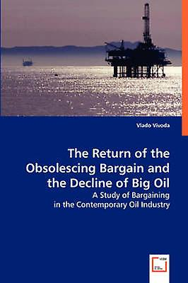 The Return of the Obsolescing Bargain and the Decline of Big Oil by Vivoda & Vlado