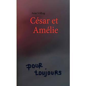Csar et Amlie by Vlling & Anke