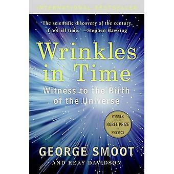 Wrinkles in Time - Witness to the Birth of the Universe by George Smoo