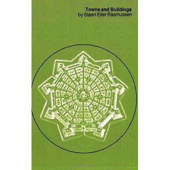 Towns and Buildings (New edition) by Steen Eiler Rasmussen - 97802626
