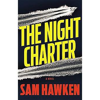 The Night Charter by Sam Hawken - 9780316299213 Book