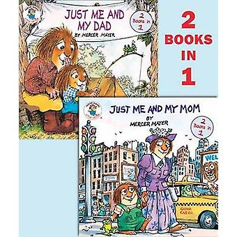 Just Me and My Mom/Just Me and My Dad by Mercer Mayer - 9780385371759