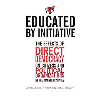Educated by Initiative - The Effects of Direct Democracy on Citizens a