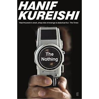 The Nothing by Hanif Kureishi - 9780571332021 Book