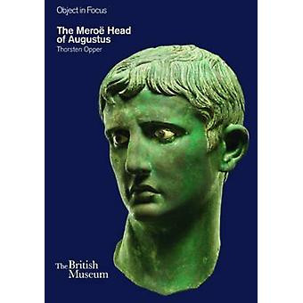 The Meroe Head of Augustus by Thorsten Opper - 9780714150918 Book