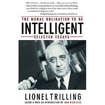 Die moralische Obligation, intelligent zu sein-Ausgewählte Essays von Lionel Tri Tri