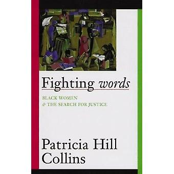 Fighting Words - Black Women and the Search for Justice by Patricia Hi