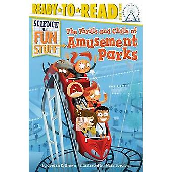 The Thrills and Chills of Amusement Parks by Jordan D Brown - Mark Bo