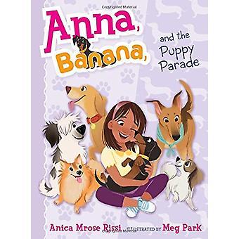 Anna - Banana - and the Puppy Parade by Anica Mrose Rissi - Meg Park