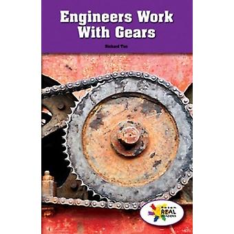 Engineers Work with Gears by Richard Tan - 9781499493177 Book