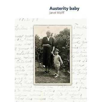 Austerity Baby by Janet Wolff - 9781526121301 Book
