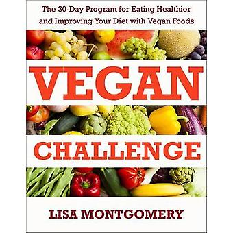 Vegan Challenge - The 30-Day Program for Eating Healthier and Improvin