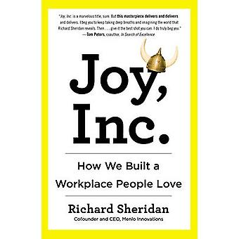 Joy - Inc - How We Built a Workplace People Love by Richard Sheridan -