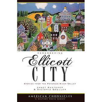 Remembering Ellicott City - Stories from the Patapsco River Valley by
