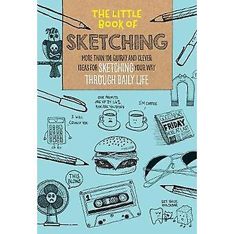 The Little Book of Sketching - More than 100 quirky and clever ideas f