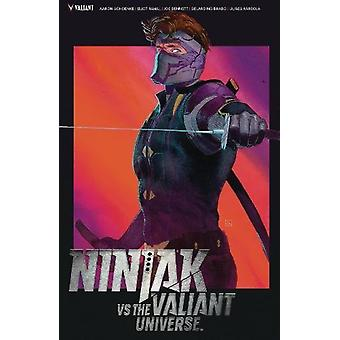 Ninjak vs. the Valiant Universe by Ninjak vs. the Valiant Universe -