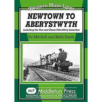 Newtown to Aberystwyth - Including the Van and Dinas Mawddwy Branches