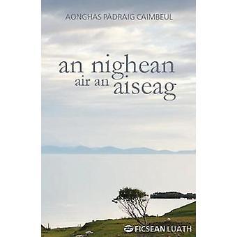 An Nighean air an Aiseag by Aonghas Padraig Cain - 9781910745465 Book
