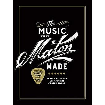 The Music That Maton Made by Andrew McUtchen - Jeff Jenkins - Barry D