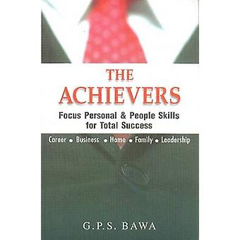 The Achievers - Focus Personal and People Skills for Total Success by