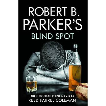 Robert B. Parker's Blind Spot by Reed Farrel Coleman - 9781843444923