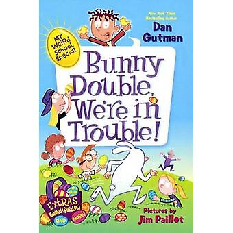 Bunny Double - We're in Trouble! by Dan Gutman - Jim Paillot - 978060