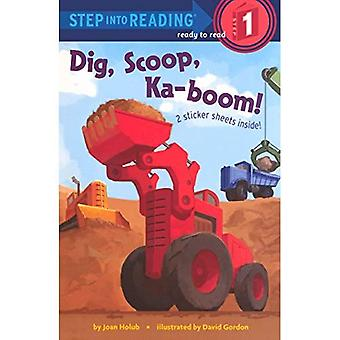 Dig, Scoop, Ka-Boom!