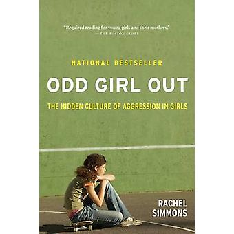Odd Girl Out - The Hidden Culture of Agression in Girls (Revised editi
