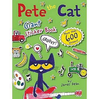Pete the Cat Giant Sticker Book by James Dean & James Dean