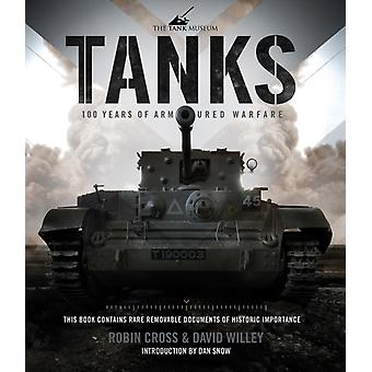 Tanks 100 Years Of Armoured Warfare by The Tank Museum Cross Robin Willey David