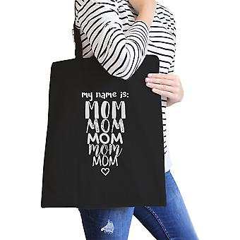 My Name Is Mom Black Canvas Bag Cute Design Funny Gifts For Moms