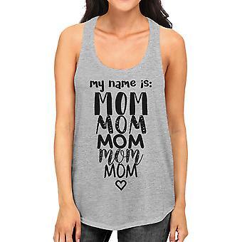 Mein Name ist Mom Frauen graues Ärmelloses Shirt Geschenke für Muttertag