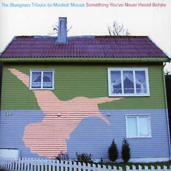 Tribute to Modest Mouse - Something Youve Never Heard Before: Bluegrass Trib [CD] USA import