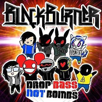 Blackburner - Drop Bass Not Bombs [CD] USA import