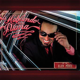 Alain Perez - Hablando Con Juana [CD] USA import