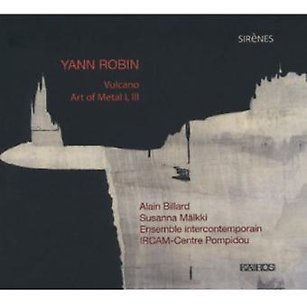 J. Robin - Yann Robin: Vulcano; Kunst af Metal 1 & 3 [CD] USA importerer