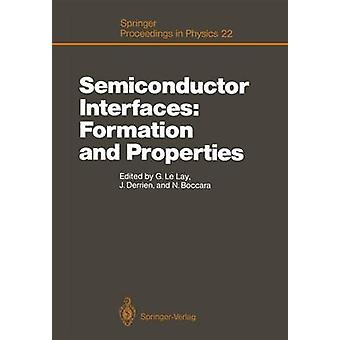 Semiconductor Interfaces Formation and Properties by Guy LeLay & Jacques Derrien & Nino Boccara