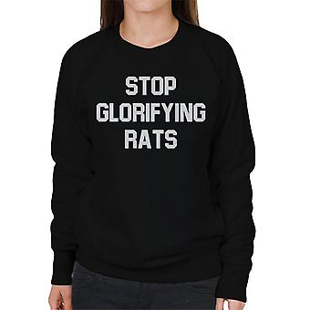 Stop Glorifying Rats Women's Sweatshirt