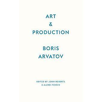 Konst och produktion av Boris Arvatov - 9780745337364 bok