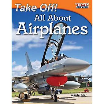 Take Off! All about Airplanes by Jennifer Prior - 9781433336553 Book