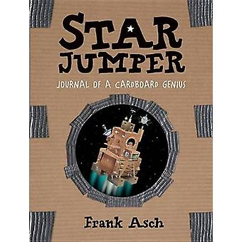 Star Jumper - Journal of a Cardboard Genius by Frank Asch - 9781553378