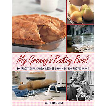 My Granny's Baking Book - 80 Traditional Family Recipes - Shown in Ove