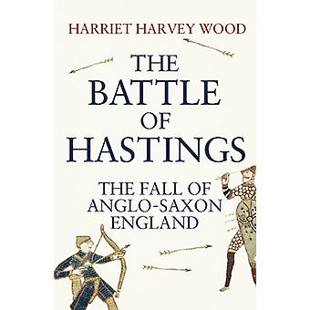 The Battle of Hastings - The Fall of Anglo-Saxon England by The Battle