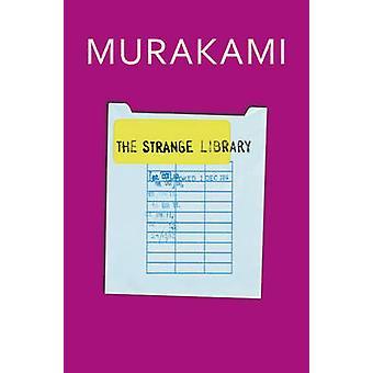 Den mærkelige bibliotek af Haruki Murakami - Ted Goossen - 9781846559211