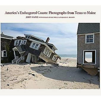 America's Endangered Coasts - Photographs from Texas to Maine by John