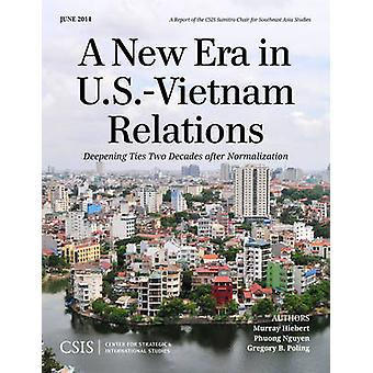 A New Era in U.S.-Vietnam Relations - Deepening Ties Two Decades After
